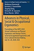 Advances in Physical, Social & Occupational Ergonomics: Proceedings of the AHFE 2020 Virtual Conferences on Physical Ergonomics and Human Factors, Social & Occupational Ergonomics and Cross-Cultural Decision Making, July 16–20, 2020, USA (Advances in Intelligent Systems and Computing (1215))