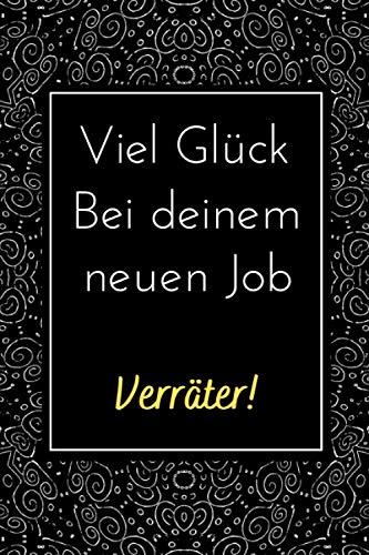 Viel Glück Verräter!: abschiedsgeschenk kollegen jobwechsel lustig | 107 Seiten liniertes Notizbuch A4 | abschiedsbuch kollegen | abschiedsgeschenk kollegen