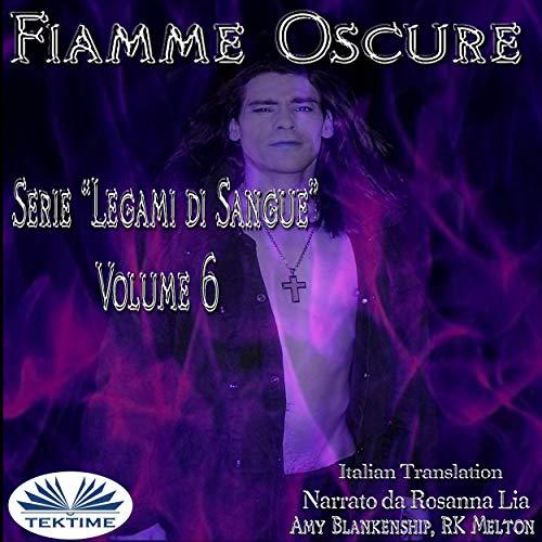 Fiamme Oscure: Legami di Sangue - Volume 6 (Italian Edition) cover art