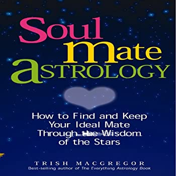 Paperback Soul Mate Astrology : How to Find and Keep Your Ideal Mate Through the Wisdom of the Stars Book