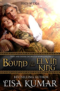 Bound to the Elvin King (Mists of Eria Book 2) by [Lisa Kumar]