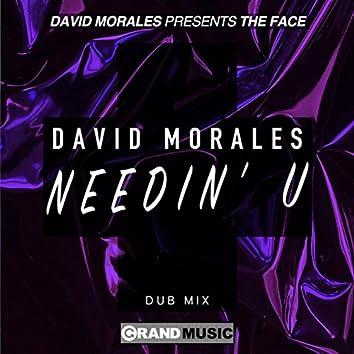 Needin' U (Dub Mix)