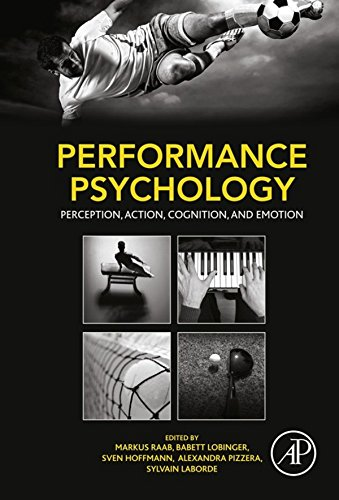 Performance Psychology: Perception, Action, Cognition, and Emotion (English Edition)