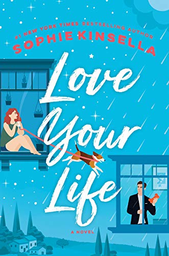 Compare Textbook Prices for Love Your Life: A Novel  ISBN 9780593132852 by Kinsella, Sophie