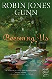 Becoming Us: A Novel (Haven Makers)