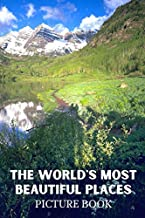 The World's Most Beautiful Places Picture Book: Beautiful Scenery Images from Across the World for Dementia & Alzheimer Patients (FULL COLOR) Dementia Activities for Seniors