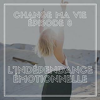 Indépendance émotionnelle     Change ma vie 8              De :                                                                                                                                 Clotilde Dusoulier                               Lu par :                                                                                                                                 Clotilde Dusoulier                      Durée : 16 min     146 notations     Global 4,8