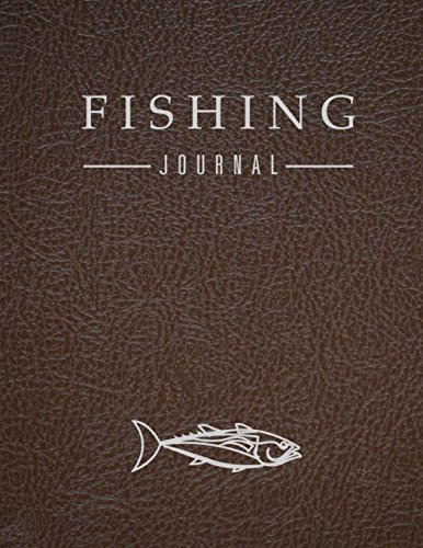 Fishing Journal: Leather Brown, Journaling Pages for Recording Fishing Notes and Memories, Fishing Journal for Kids (Kids Journal Diary) 120 pages 8.5'x11'