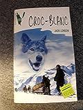 Croc-Blanc (Bibliothèque verte) - Hachette - 01/01/1983