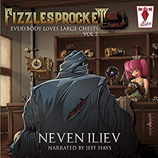 Fizzlesprocket: Everybody Loves Large Chests - Vol. 2                   By:                                                                                                                                 Neven Iliev                               Narrated by:                                                                                                                                 Jeff Hays                      Length: 10 hrs and 22 mins     341 ratings     Overall 4.8
