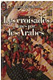 Les croisades vues par les arabes - J'ai lu - 21/03/2001