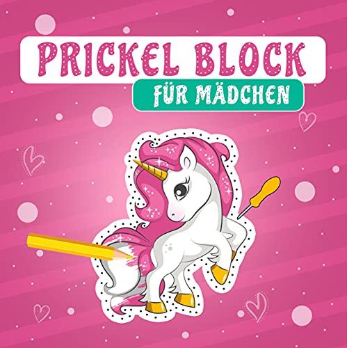 Prickel Block für Mädchen: Über 40 Kindergerechte Prickelbilder zum Ausmalen, Prickeln und Ausschneiden – Die ersten Bastelversuche für Kinder ab 3 Jahre