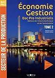 Economie-Gestion Bac Pro industriels Métiers de l'électronique et de l'automobile : Tome 2