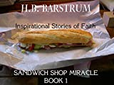 Sandwich Shop Miracle (Inspirational Stories of Faith - Book 1)