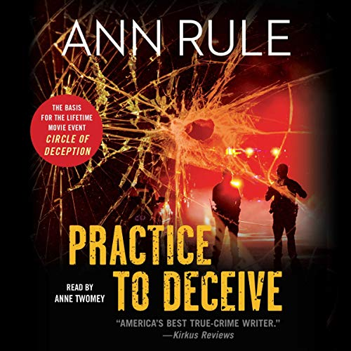 Practice to Deceive Audiobook By Ann Rule cover art