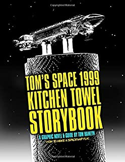 Tom's Space 1999 Kitchen Towel Storybook - A Graphic Novel & Guide