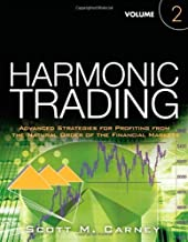 Harmonic Trading, Volume Two: Advanced Strategies for Profiting from the Natural Order of the Financial Markets by Scott M. Carney (2010-05-17)