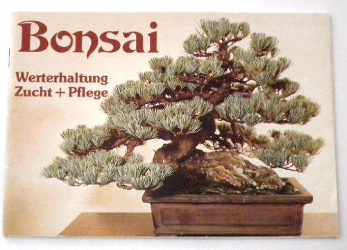 Bonsai. Werterhaltung Zucht + Pflege