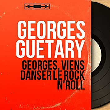 Georges, viens danser le rock n'roll (Mono Version)