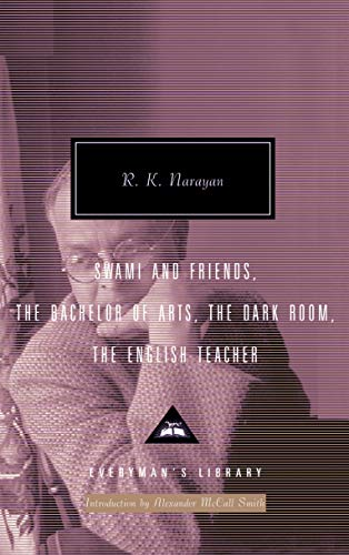 R K Narayan Omnibus Volume 1: Swami and Friends, The Bachelor of Arts, The Dark Room, The English Teacher