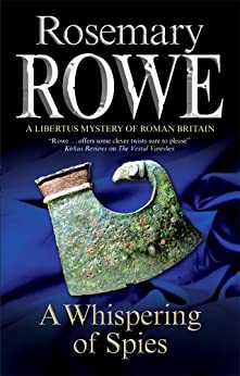 Whispering of Spies (A Libertus Mystery of Roman Britain Book 13) by [Rosemary Rowe]