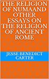 The Religion of NumaAnd Other Essays on the Religion of Ancient Rome (English Edition)