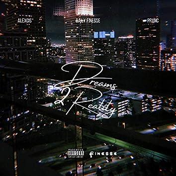 Dream's 2 Reality (feat. Alexcis & Prync)