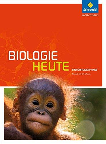 Biologie heute SII - Ausgabe 2014 für Nordrhein-Westfalen: Einführungsphase: Schülerband: Sekundarstufe 2 - Ausgabe 2014