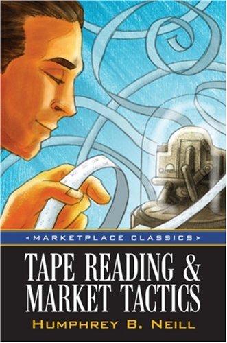 Tape Reading & Market Tactics (Marketplace Classics)