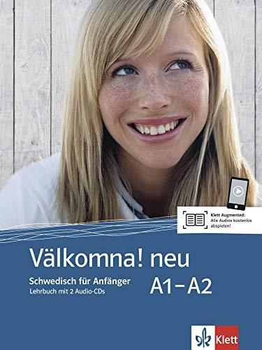 Välkomna! neu A1-A2: Schwedisch für Anfänger. Lehrbuch + 2 Audio CDs (Välkomna! neu / Schwedisch für Anfänger und Fortgeschrittene)