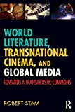 World Literature, Transnational Cinema, and Global Media