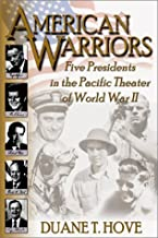 American Warriors: Five Presidents in the Pacific Theatre of WWII