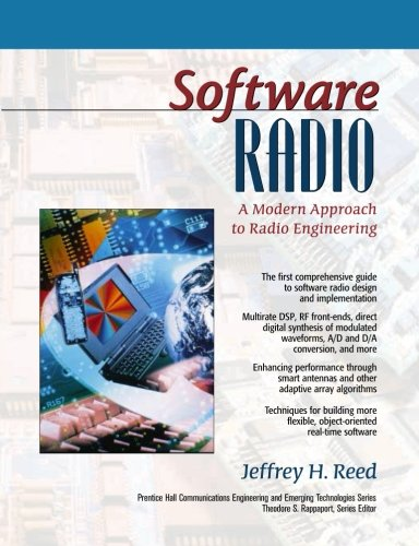 Software Radio: A Modern Approach to Radio Engineering (Prentice Hall Communications Engineering and Emerging Technologies Series)