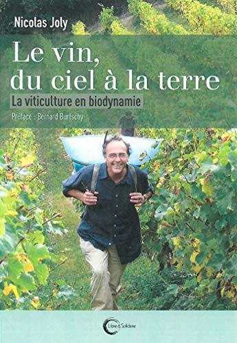 Le Vin du Ciel a la Terre - la Viticulture en Biodynamie