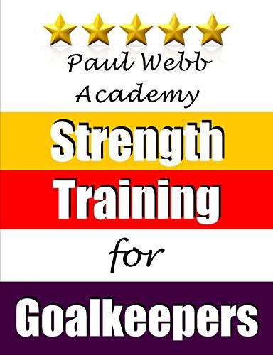 Paul Webb Academy: Strength Training for Goalkeepers
