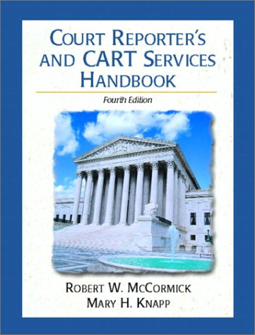Court Reporter's and Cart Services Handbook: A Guide for All Realtime Reporters, Captioners, and Cart Providers