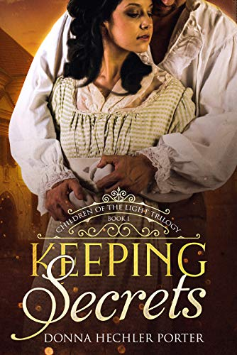 Book: Keeping Secrets (Children of the Light Book 1) by Donna Hechler Porter
