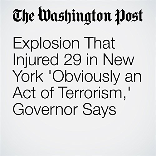 Explosion That Injured 29 in New York 'Obviously an Act of Terrorism,' Governor Says audiobook cover art