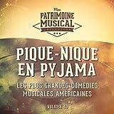 I'm Not at All in Love (Extrait De La Comédie Musicale « Pique-Nique En Pyjama »)