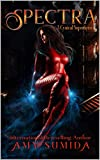 Spectra: A Cynical Superhero (The Spectra Series Book 1)