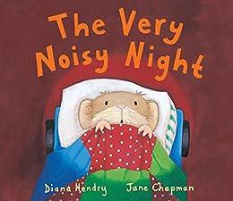 The Very Noisy Night: (Read aloud by Doon Mackichan and Jamie Theakston ) by [Diana Hendry, Jane Chapman]