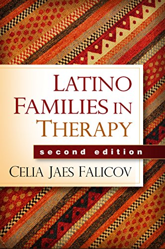Latino Families in Therapy, Second Edition (GUILFORD FAMILY THERAPY SERIES)