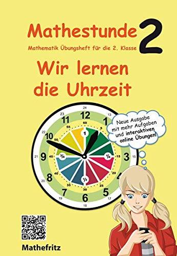 Mathestunde 2 - Wir lernen die Uhrzeit: Mathematik Übungsheft für die 2. Klasse