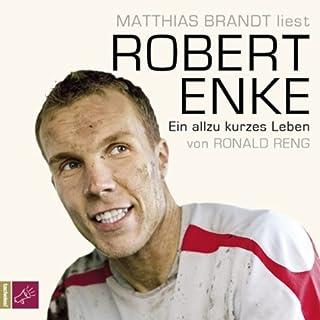 Robert Enke. Ein allzu kurzes Leben Titelbild