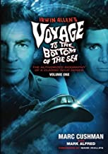 Irwin Allen's Voyage to the Bottom of the Sea Volume 1: The Authorized Biography of a Classic Sci-Fi Series