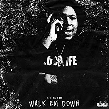 Walk Em Down