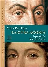 La otra agonia: La pasion de Manuela Saenz (Villegas Memorias Poeticas)