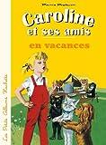 Caroline et ses amis en vacances (Petits brochés) (French Edition)
