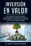 Inversión En Valor: Guía Completa para inversores principiantes para encontrar acciones infravaloradas, estrategias de inversión en valor y gestión de ... Investing Spanish Book Version) nº 1)