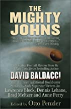 The Mighty Johns: 1 Novella & 13 Superstar Short Stories from the Finest in Mystery & Suspense